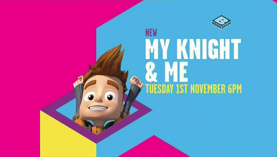 Boomerang UK My Knight And Me New Show Premieres Tomorrow 1st November