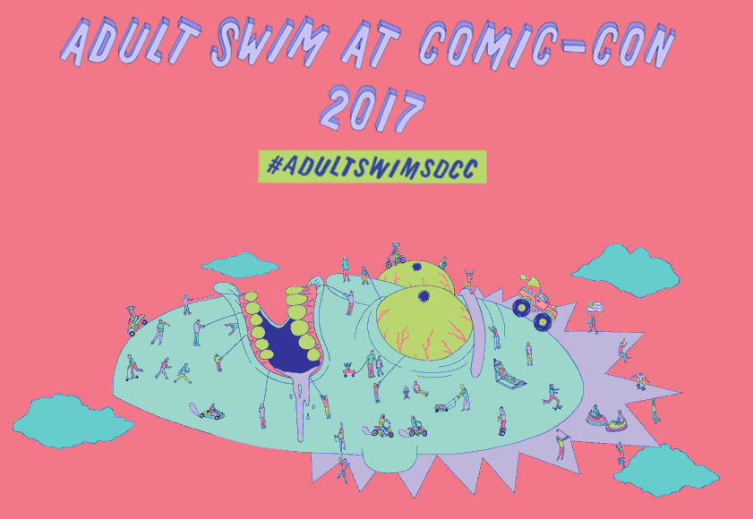 Adult Swim At San Diego Comic Con 2017 Schedule And Events