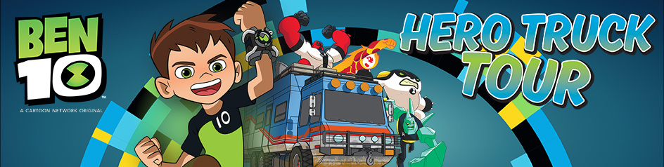 Cartoon Network UK Ben 10 Hero Truck Tour Starts 27th July