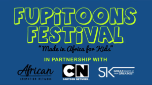 FupiToons Festival Cartoon Network Africa