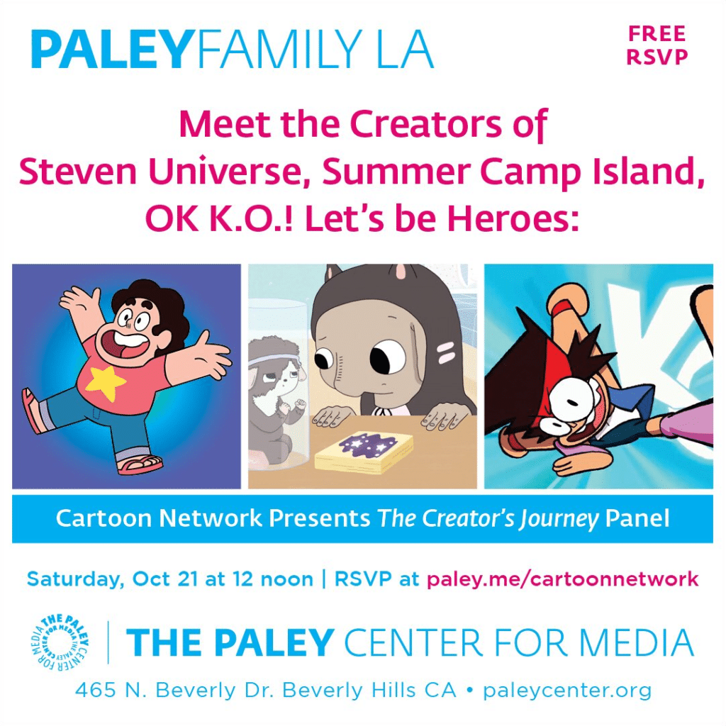Meet The Creators Of Steven Universe, Summer Camp Island And OK K.O.! Let's Be Heroes At The Paley Center This Saturday 21st October
