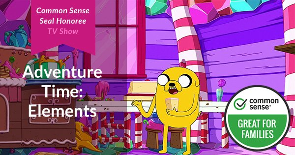 Adventure Time Elements And Steven Universe Wanted Win Common Sense Seal Awards