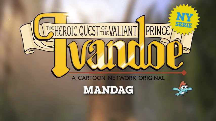 The Heroic Quest Of The Valiant Prince Ivandoe World Premiere 20th November On Cartoon Network Nordic