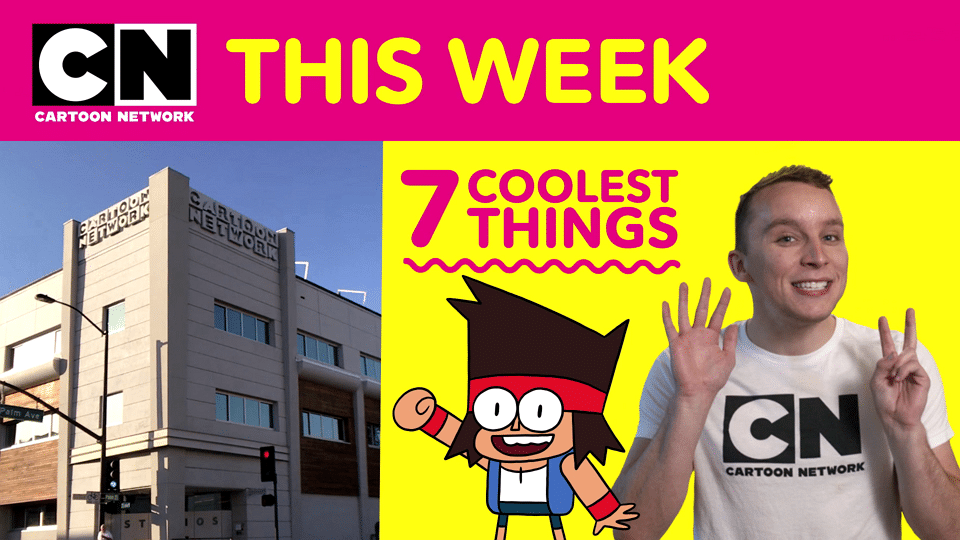 Cartoon Network USA Cartoon Network This Week Episode 13 Seven Coolest Things About Cartoon Network Studios